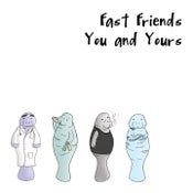 Image of Fast Friends- You and Yours (CD)
