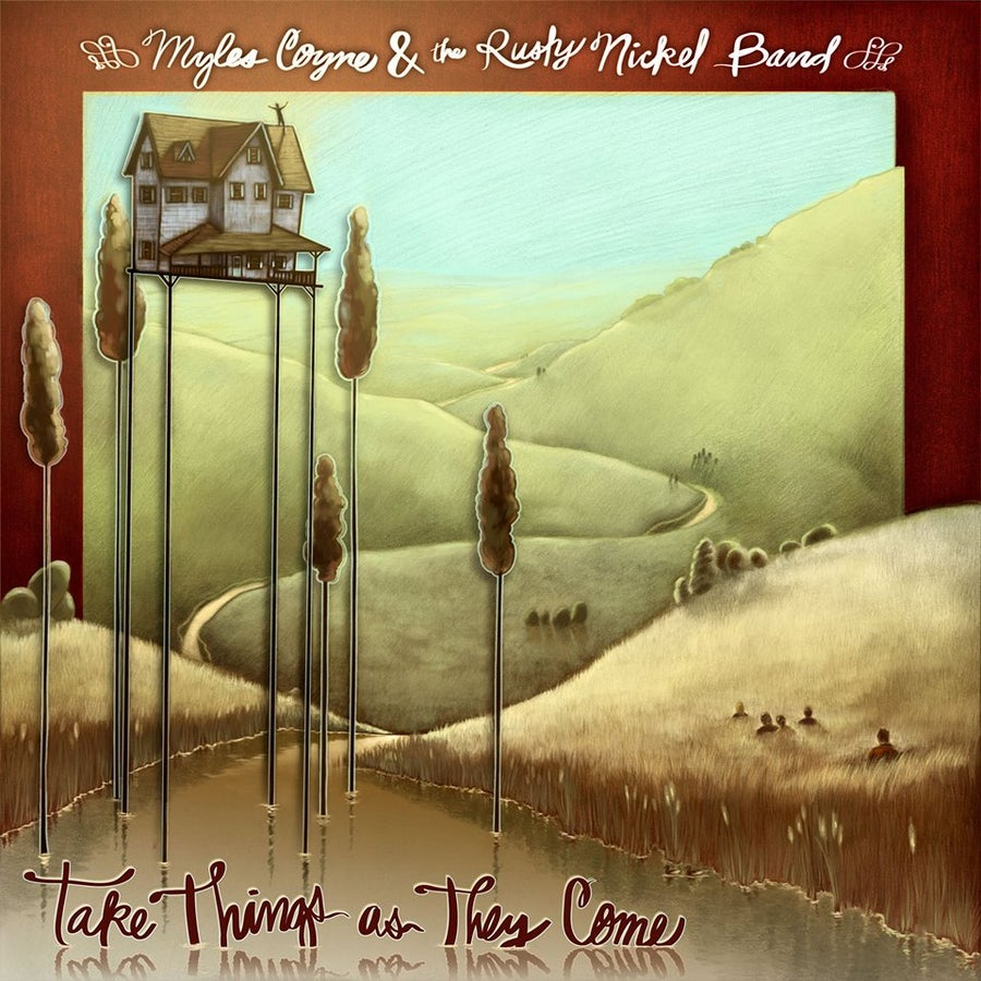 Image of Myles Coyne & The Rusty Nickel Band: Take Things As They Come