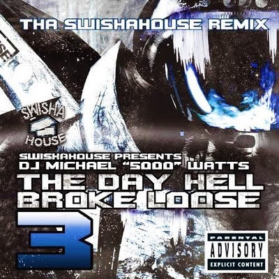 Image of The Day Hell Broke Loose 3 (SWISHAHOUSE REMIX)