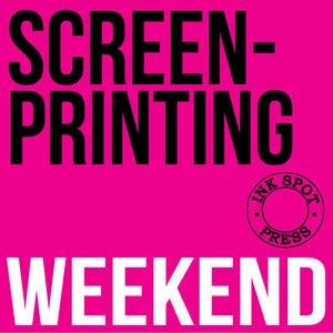 Image of SCREENPRINTING WEEKEND Aug. 18th. - 19th. 2018. 10am. - 4.30 pm.