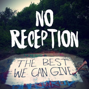 "Image of No Reception - ""The Best We Can Give"""