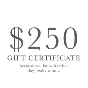 Image of $250 Gift certificate