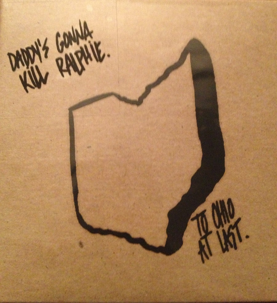Image of Daddy's Gonna Kill Ralphie - To Ohio, At Last CD