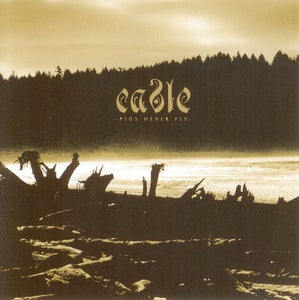 Image of Cable - Pigs Never Fly CD