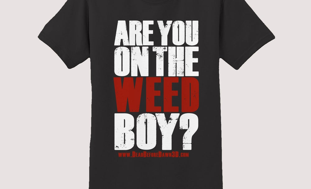 Image of Are You On The Weed?