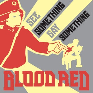 Image of Blood Red - See Something Say Something 7""