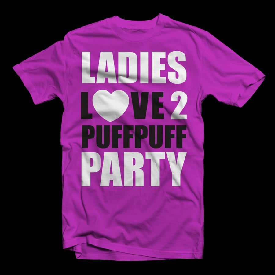 Image of LADIES LOVE 2 PUFFPUFFPARTY  on PINK TEE