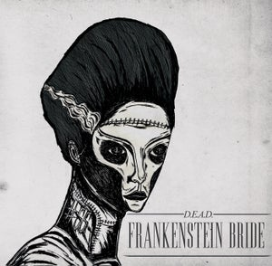 "Image of D.E.A.D 7"" Frankenstein Bride"