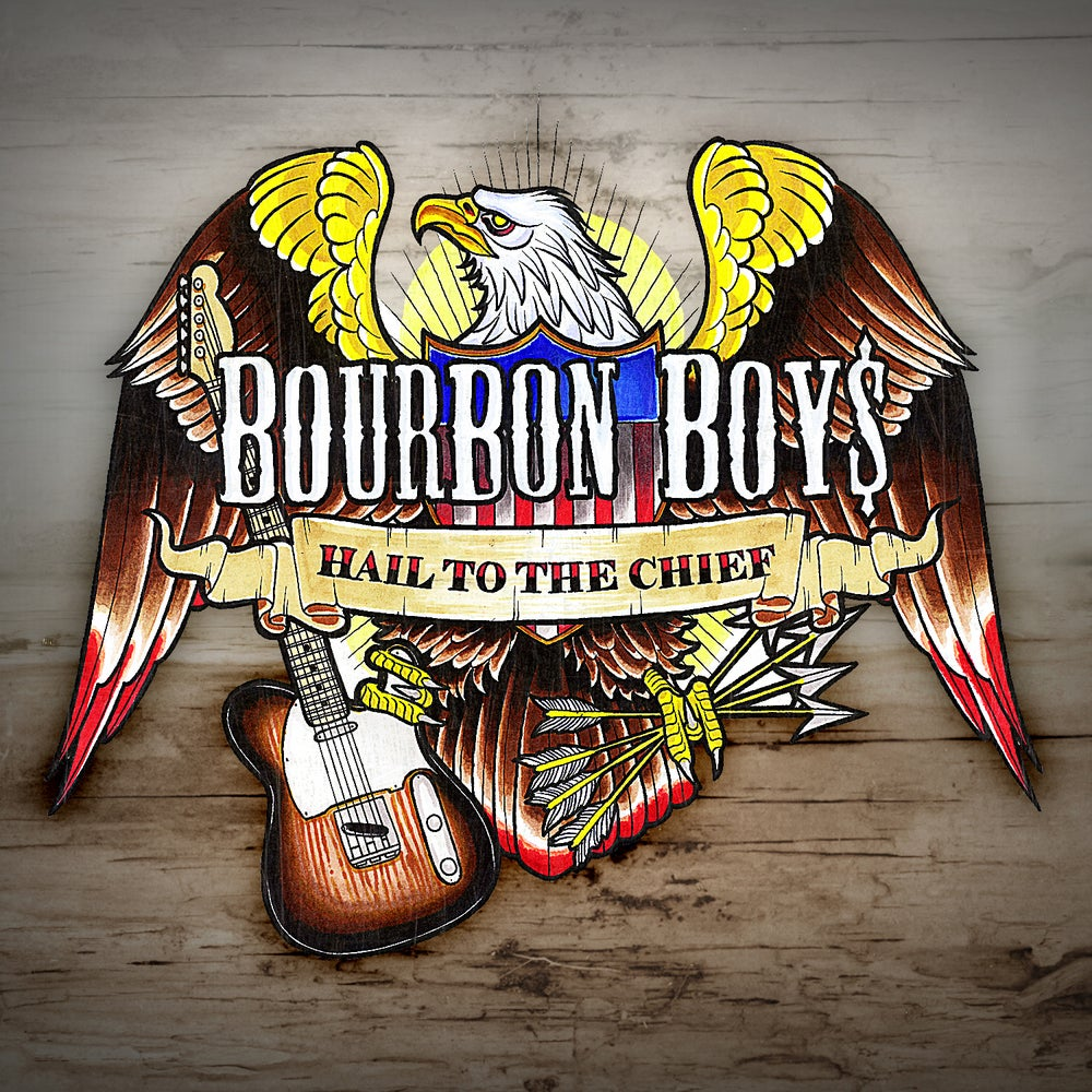 Image of Bourbon Boys - Hail To The Chief (CD)