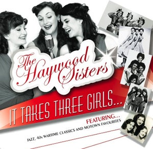 Image of The Haywood Sisters - It Takes Three Girls...