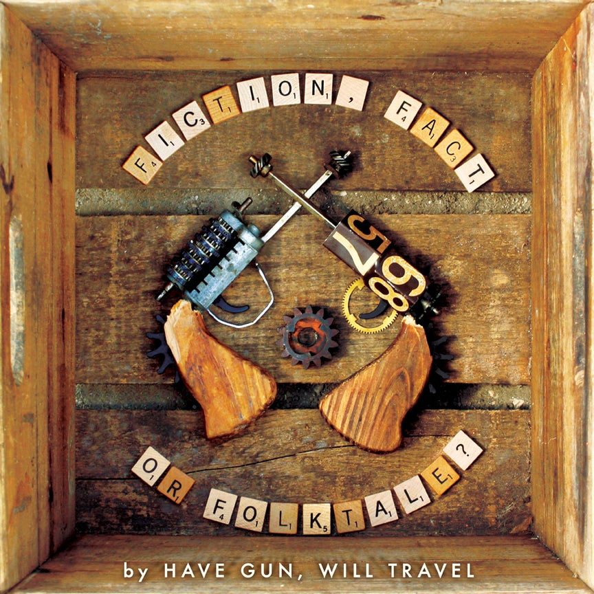 Image of Have Gun Will, Travel - Fiction, Fact, or Folktale? {CD}