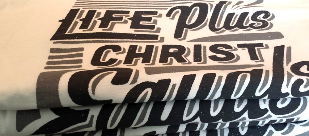 LIFE PLUS CHRIST
