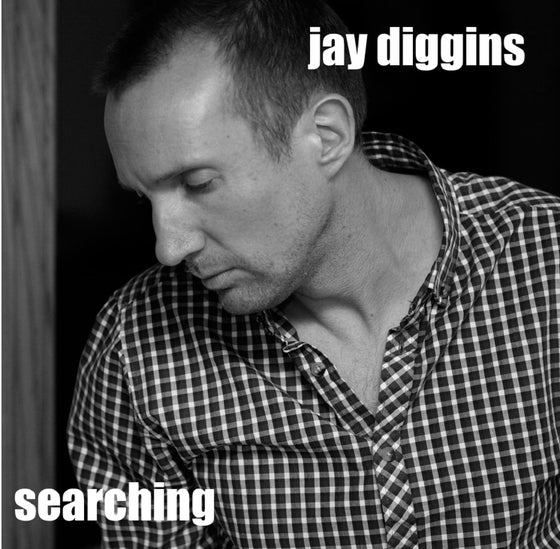 Image of Jay Diggins - Searching