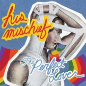 Image of His Mischief - The Perfect Lover (CD)