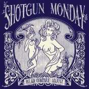 Image of Shotgun Monday - Read Compare Adjust (CD)
