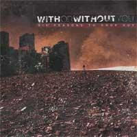 "Image of With Or Without You ""Six Reasons To Drop Out"" CD / 7"" (Cali hardcore)"