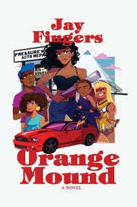 Image of ORANGE MOUND: A Novel by Jay Fingers (Paperback)