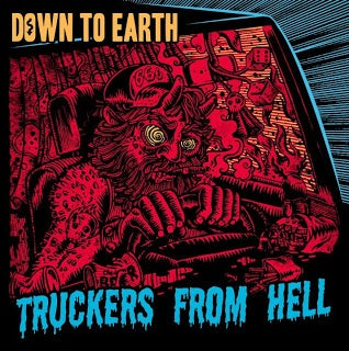 "Image of 7"" - Down to Earth ""Truckers From Hell"""