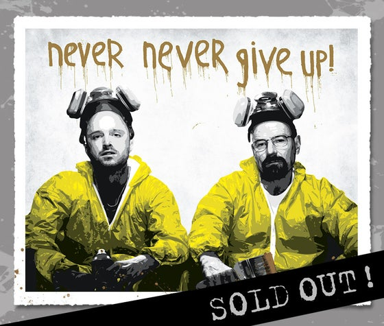 "Image of ""Walt & Jesse - Never Give Up"" METALLIC GOLD Variant Edition #/3 Screen Print"