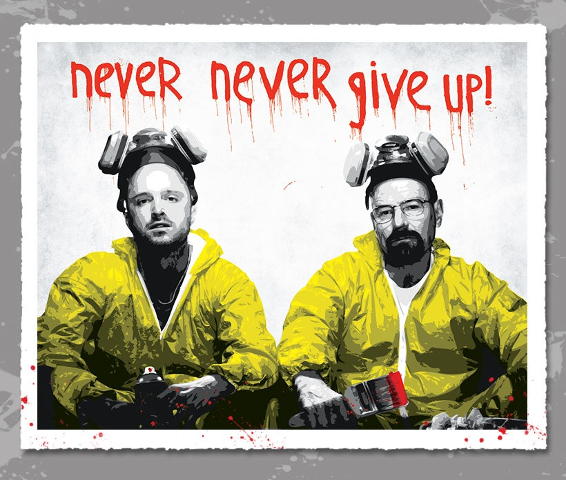 "Image of ""Walt & Jesse - Never Give Up"" RED Edition Screen Print"