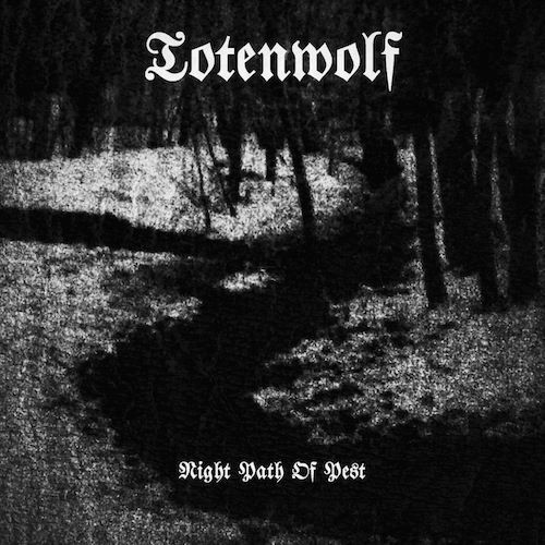 Image of Totenwolf - Night Path of Pest