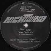 Image of SB - 001 - Nightwind 'Later For That' and 'Why Can't We' 45 2nd