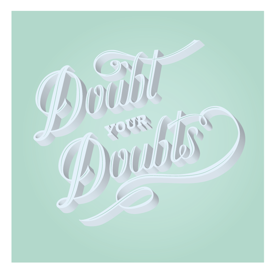 Image of Doubt Your Doubts