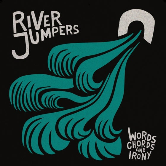 Image of RIVER JUMPERS - words, chords & irony 7""