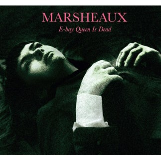 Image of MCDUN38  Marsheaux:Ebay Queen Is Dead (Marianthi Delon)