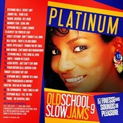 Image of PLATINUM OLD SCHOOL SLOW JAMS MIX VOL. 9