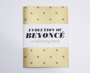 Image of Evolution of Beyonce - a Colouring Book