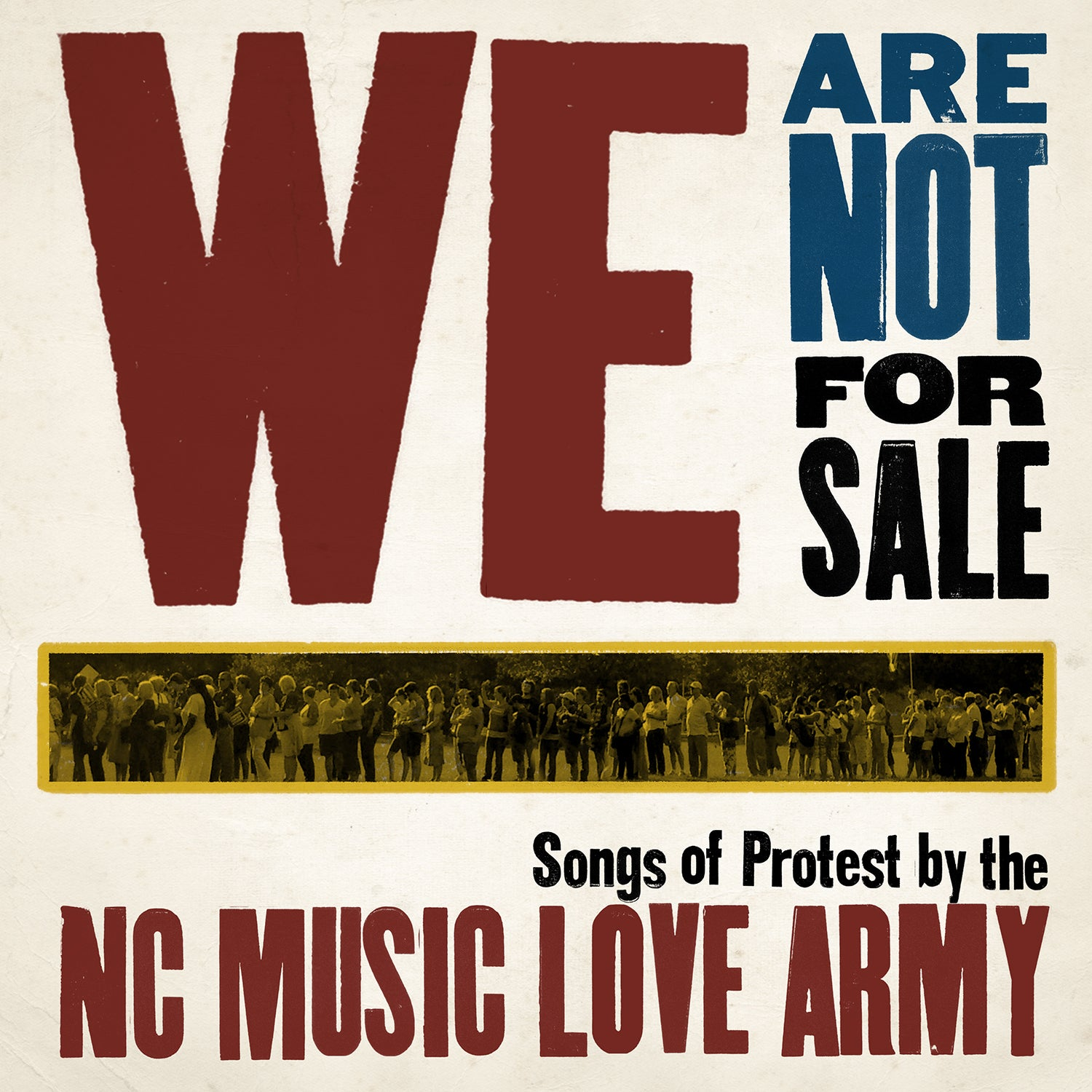 We Are Not For Sale: Songs of Protest by the NC Music Love Army LP