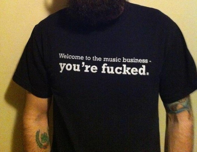 "Image of ""Welcome To The Music Business, You're Fucked"" T Shirt"