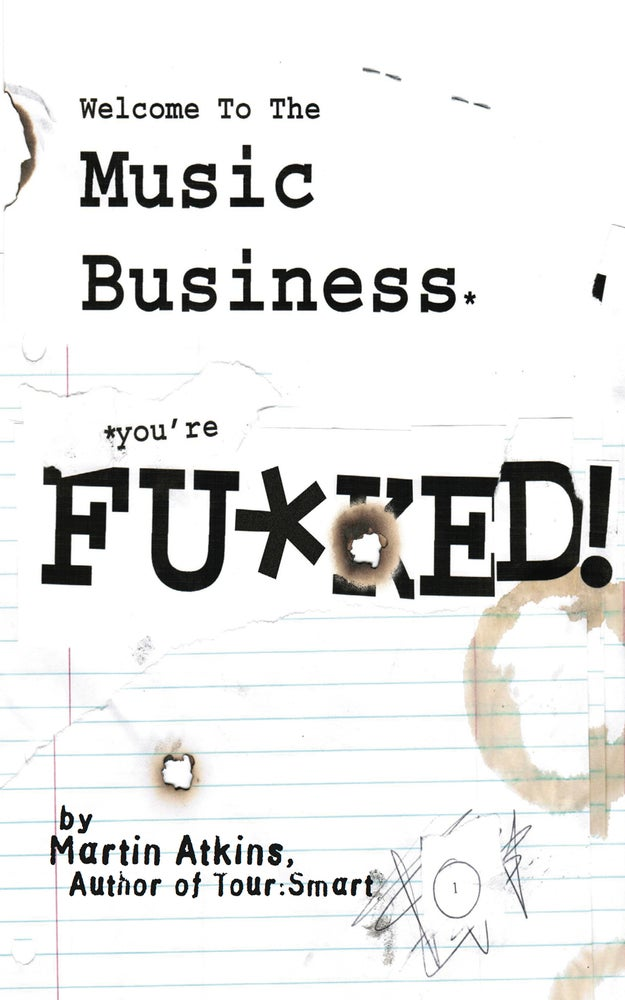 "Image of ""Welcome To The Music Business, You're Fucked"" Book"