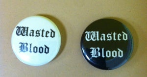 Image of Wasted Blood Button