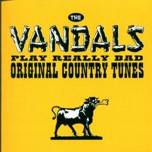 "Image of The Vandals: "" Play Really Bad Original Country Tunes"" CD"