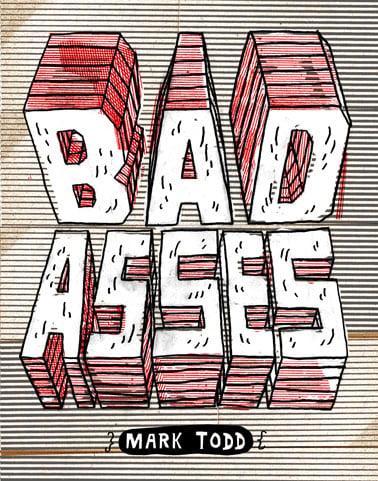 Image of (Mark Todd) BAD ASSES