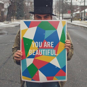 "Image of You Are Beautiful 18"" x 24"" Silk Screened Poster"