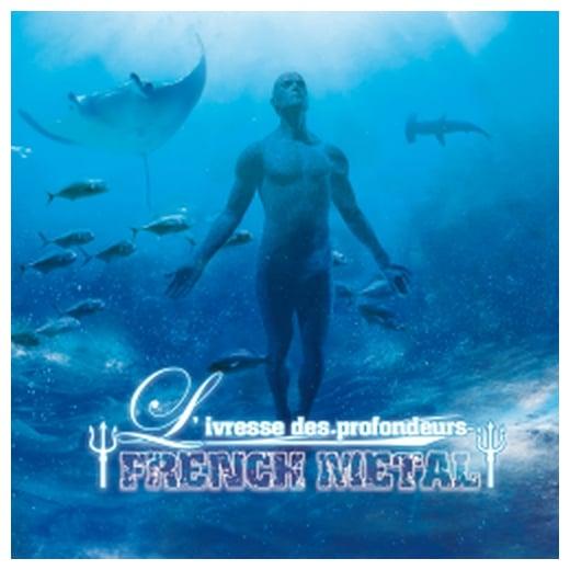 """Image of FRENCH METAL - """"L'ivresse des profondeurs"""" (Décembre 2013)"""