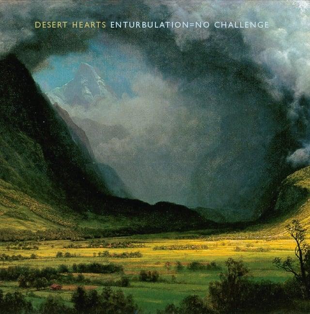 Desert Hearts 'Enturbulation = No Challenge' CD Album