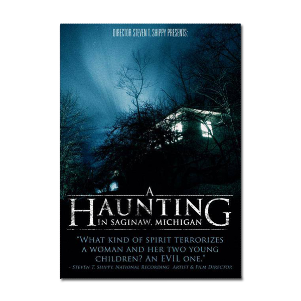 Image of A Haunting in Saginaw, Michigan (The 4th Film)