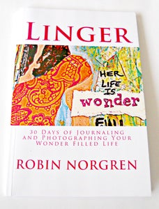 Image of Linger: 30 Days of Journaling and Photographing Your Wonder Filled Life