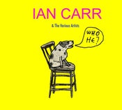 Image of Ian Carr & The Various Artists - Who He?