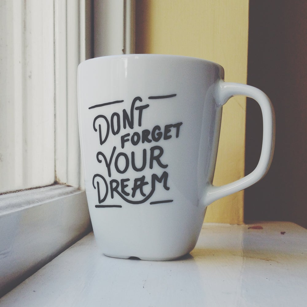Image of Don't Forget Your Dream Mug
