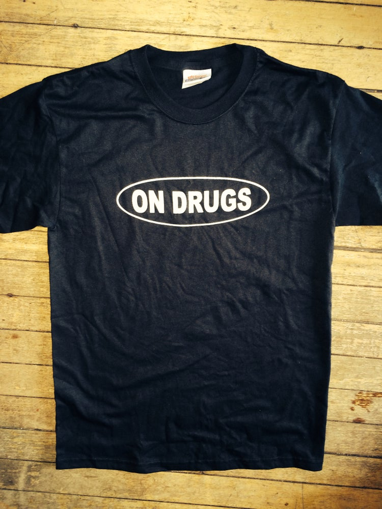 "Image of ""On Drugs"" T Shirt"