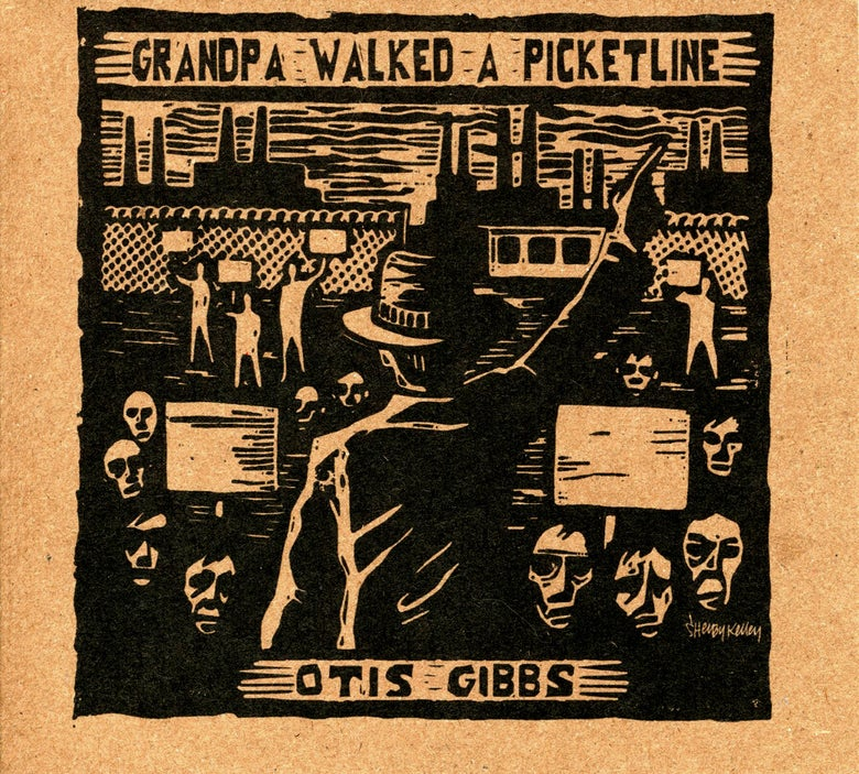 Image of Grandpa Walked A Picketline