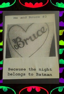 Image of Me and Bruce #3 Because the night belongs to Batman