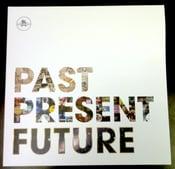 Image of :: Past Present Future :: Vinyl :: SALE