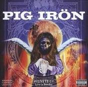 Image of Pig Iron - Helvete Ja! Live in Sweden CD