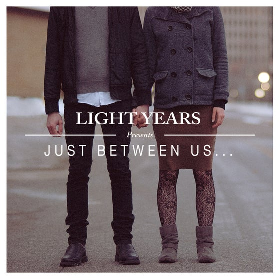 """Image of Light Years - Just Between Us 7"""" (SECOND PRESSING)"""